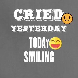 Cried yesterday today smiling - Adjustable Apron