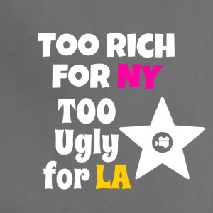 Too rich for NY too ugly for LA - Adjustable Apron
