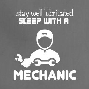 Stay well lubricated. Sleep with a mechanic - Adjustable Apron