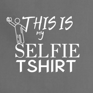 This is my selfie Tshirt - Adjustable Apron