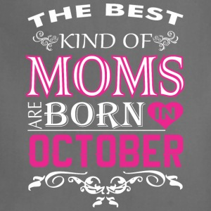 The Best Kind Of Moms Are Born In October - Adjustable Apron
