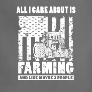 All I care about is Farming T Shirts - Adjustable Apron