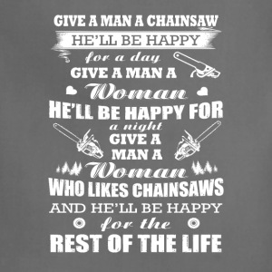 Give a man a Chainsaw T-Shirts - Adjustable Apron