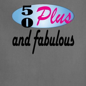 50plus and fabulous - Adjustable Apron