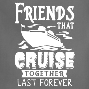 Friends Cruise Together Tee Shirt - Adjustable Apron