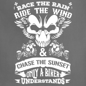 Race the rain ride the wind,only biker understands - Adjustable Apron
