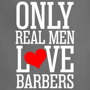 Only Real Men Love Barbers - Adjustable Apron