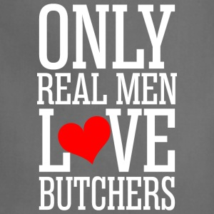 Only Real Men Love Butchers - Adjustable Apron