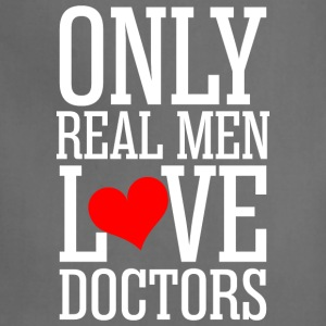 Only Real Men Love Doctors - Adjustable Apron