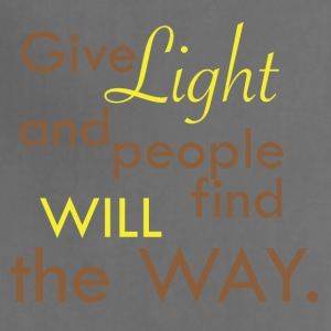 Give Light and people will find the Way - Adjustable Apron