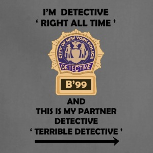 I'm Detective Right All Time - Adjustable Apron