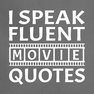 I Speak Fluent Movie Quotes - Adjustable Apron