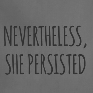 Nevertheless, She Persisted - Adjustable Apron