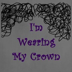 I'm Wearing my Crown - Adjustable Apron