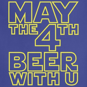 May the 4th beer with u Funny T-Shirt - Adjustable Apron
