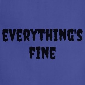 Everything's Fine - Adjustable Apron