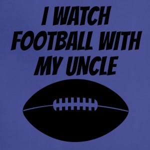 I Watch Football With My Uncle - Adjustable Apron