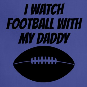I Watch Football With My Daddy - Adjustable Apron