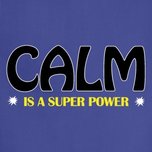 Calm Is A Super Power - Adjustable Apron