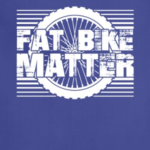 Fat Bike Matter Shirt - Adjustable Apron