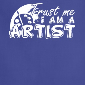 Trust Me I Am An Artist Shirts - Adjustable Apron