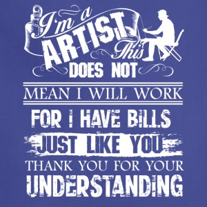 I Am An Artist Shirt - Adjustable Apron