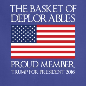 The Basket of Deplorables Proud Member Of T-Shirt - Adjustable Apron