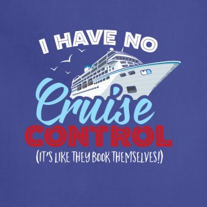 I Have No Cruise Control - Adjustable Apron