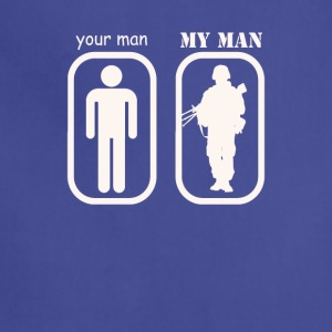 Your Man My Man Military Man Appreciation - Adjustable Apron