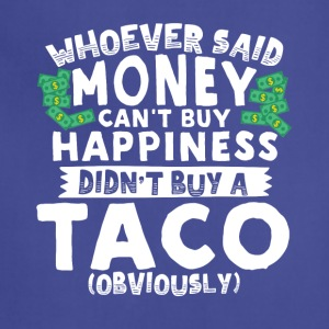 Money Can't Buy Happiness Buy a Taco - Adjustable Apron