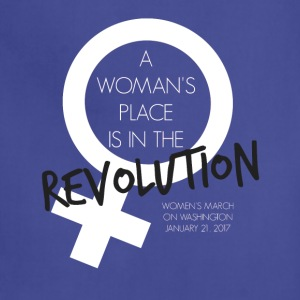 A Woman's Place is in the Revolution Shirt - Adjustable Apron