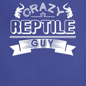 Crazy Reptile Guy Shirt - Adjustable Apron