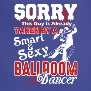 This Guy Taken By Ballroom Dancer Shirt - Adjustable Apron