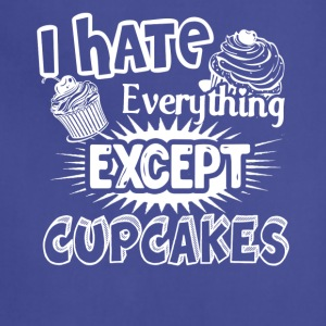 I Hate Everything Except Cupcakes Shirt - Adjustable Apron