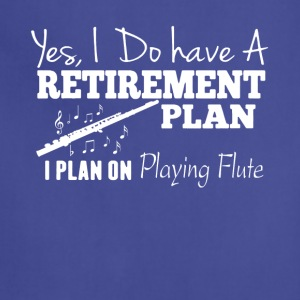 Retirement Plan On PLaying Flute Shirt - Adjustable Apron