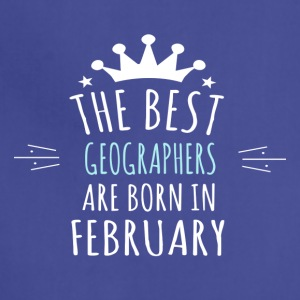 Best GEOGRAPHERS are born in february - Adjustable Apron