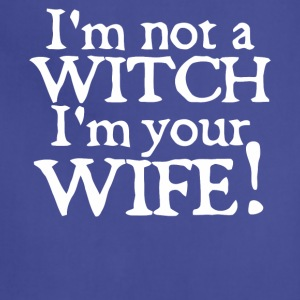 I'm not a Witch i'm your Wife shirt - Adjustable Apron