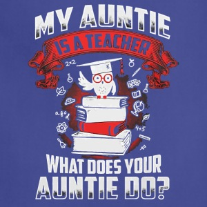 My Auntie is a Teacher shirt - Adjustable Apron