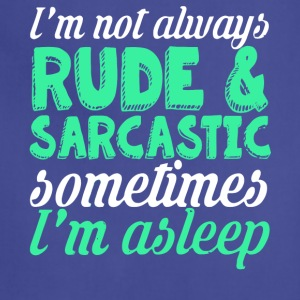 I'm Not Always Rude & Sarcastic T Shirt - Adjustable Apron
