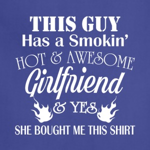 Smokin' Hot And Awesome Girlfriend T Shirt - Adjustable Apron