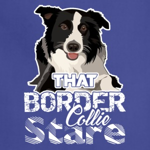 That Border Collie Stare Shirt - Adjustable Apron