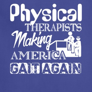 America Gait Again Funny Physical Therapist Shirt - Adjustable Apron