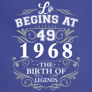 Life begins at 49 1968 The birth of legends - Adjustable Apron
