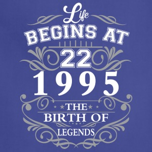 Life begins at 22 1995 The birth of legends - Adjustable Apron