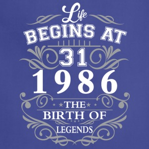 Life begins at 31 1986 The birth of legends - Adjustable Apron