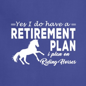 yes i do have a retirement plan i plan i plan on - Adjustable Apron
