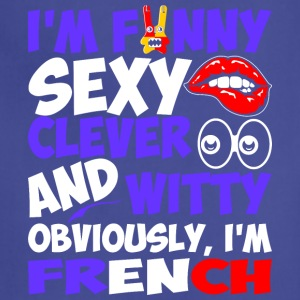 Im Funny Sexy Clever And Witty Im French - Adjustable Apron