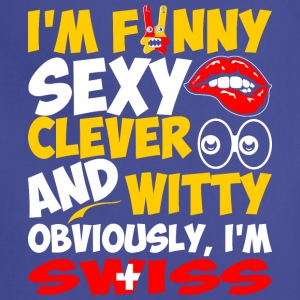 Im Funny Sexy Clever And Witty Im Swiss - Adjustable Apron