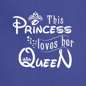 this princess loves her queen - Adjustable Apron