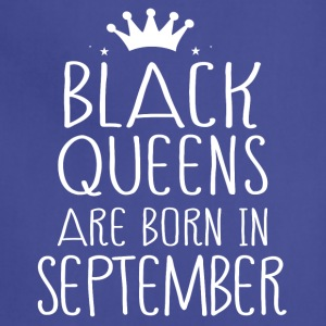 Black queens are born in September - Adjustable Apron